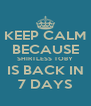 KEEP CALM BECAUSE SHIRTLESS TOBY IS BACK IN 7 DAYS - Personalised Poster A4 size