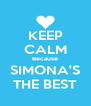 KEEP CALM Because SIMONA'S THE BEST - Personalised Poster A4 size