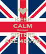 KEEP CALM Because SISTERS ARE 4EVER - Personalised Poster A4 size