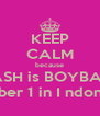 KEEP CALM because SMASH is BOYBAND  number 1 in I ndonesia - Personalised Poster A4 size
