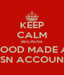 KEEP CALM BECAUSE SOOD MADE A PSN ACCOUNT - Personalised Poster A4 size
