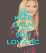 KEEP CALM BECAUSE SOU LOVATIC - Personalised Poster A4 size