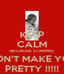 KEEP CALM BECAUSE STARING WON'T MAKE YOU PRETTY !!!!! - Personalised Poster A4 size