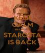 KEEP CALM BECAUSE STAROSTA IS BACK - Personalised Poster A4 size