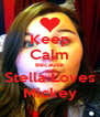 Keep Calm Because Stella Loves Mickey - Personalised Poster A4 size