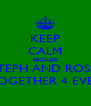 KEEP CALM BECAUSE STEPH AND ROSS  TOGETHER 4 EVER - Personalised Poster A4 size