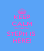 KEEP CALM BECAUSE STEPH IS  HERE! - Personalised Poster A4 size
