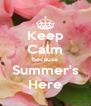 Keep Calm because Summer's Here - Personalised Poster A4 size