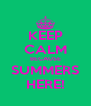 KEEP CALM BECAUSE SUMMERS HERE! - Personalised Poster A4 size