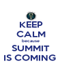 KEEP CALM because SUMMIT IS COMING  - Personalised Poster A4 size
