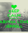 KEEP CALM BECAUSE TABITHA LOVES JERRELL - Personalised Poster A4 size