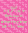 KEEP Calm Because  Tasha is  Amazing and BFF foreer  - Personalised Poster A4 size