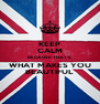 KEEP CALM BECAUSE THAT'S WHAT MAKES YOU BEAUTIFUL - Personalised Poster A4 size