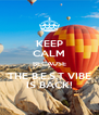 KEEP CALM BECAUSE THE B.E.S.T VIBE IS BACK! - Personalised Poster A4 size