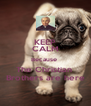 KEEP CALM Because  The Christian  Brothers are here - Personalised Poster A4 size