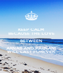 KEEP CALM BECAUSE THE LOVE BETWEEN ARNAB AND PARNANI WILL LAST FOREVER  - Personalised Poster A4 size
