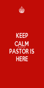 KEEP CALM BECAUSE THE PASTOR IS HERE - Personalised Poster A4 size