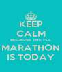 KEEP CALM BECAUSE THE PLL MARATHON IS TODAY - Personalised Poster A4 size