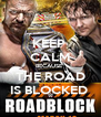 KEEP  CALM BECAUSE   THE ROAD  IS BLOCKED  - Personalised Poster A4 size