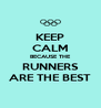 KEEP CALM BECAUSE THE RUNNERS ARE THE BEST - Personalised Poster A4 size