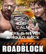 KEEP  CALM BECAUSE   THERE IS NEVER  A ROAD BACK - Personalised Poster A4 size