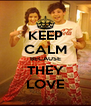 KEEP CALM BECAUSE THEY LOVE - Personalised Poster A4 size