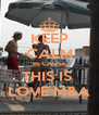 KEEP CALM BECAUSE THIS IS  LOVE M&A - Personalised Poster A4 size