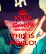 KEEP CALM BECAUSE THIS IS POLLO! - Personalised Poster A4 size