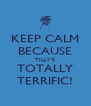 KEEP CALM BECAUSE TILLY'S TOTALLY TERRIFIC! - Personalised Poster A4 size