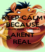KEEP CALM BECAUSE TIMON AND PUMBAA ARENT REAL - Personalised Poster A4 size