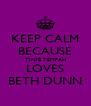 KEEP CALM BECAUSE TINIE TEMPAH LOVES BETH DUNN - Personalised Poster A4 size