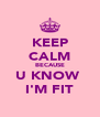 KEEP CALM BECAUSE U KNOW  I'M FIT - Personalised Poster A4 size