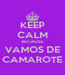 KEEP CALM BECAUSE VAMOS DE CAMAROTE - Personalised Poster A4 size