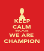 KEEP CALM BECAUSE WE ARE CHAMPION - Personalised Poster A4 size