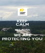 KEEP CALM BECAUSE WE ARE PROTECTING YOU - Personalised Poster A4 size