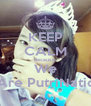 KEEP CALM Because We Are PutriNatic - Personalised Poster A4 size