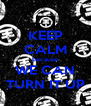KEEP CALM because WE CAN TURN IT UP - Personalised Poster A4 size