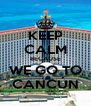 KEEP CALM BECAUSE WE GO TO CANCÚN - Personalised Poster A4 size