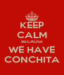 KEEP CALM BECAUSE WE HAVE CONCHITA - Personalised Poster A4 size