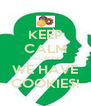 KEEP CALM BECAUSE WE HAVE COOKIES! - Personalised Poster A4 size