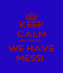 KEEP CALM BECAUSE  WE HAVE MESSI  - Personalised Poster A4 size