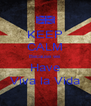 KEEP CALM Because we Have Viva la Vida - Personalised Poster A4 size
