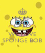 KEEP CALM BECAUSE WE LOVE SPONGE BOB - Personalised Poster A4 size