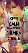 KEEP CALM BECAUSE WE'RE 3HUNNA O'Block - Personalised Poster A4 size