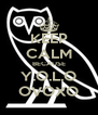 KEEP CALM BECAUSE Y.O.L.O OVOXO - Personalised Poster A4 size