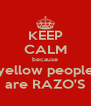 KEEP CALM because yellow people are RAZO'S - Personalised Poster A4 size