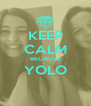 KEEP CALM BECAUSE YOLO  - Personalised Poster A4 size