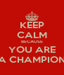 KEEP CALM BECAUSE YOU ARE A CHAMPION - Personalised Poster A4 size