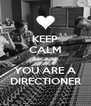 KEEP CALM Because YOU ARE A DIRECTIONER - Personalised Poster A4 size