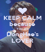 KEEP CALM because You are DongHae's LOVER - Personalised Poster A4 size